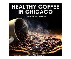 Healthy Coffee in Chicago