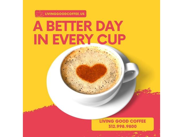 A Better Day In Every Cup